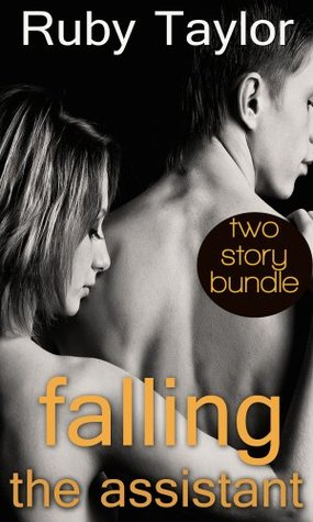 Falling & The Assistant (2 Story Bundle) Ruby Taylor