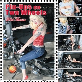 Pinups on Two Wheels  by  John Switzer