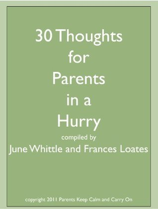 30 Thoughts For Parents In A Hurry Frances Loates