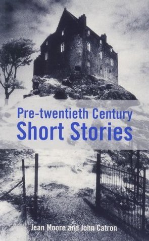 Pre-Twentieth Century Short Stories Students Anthology  by  Jean Moore