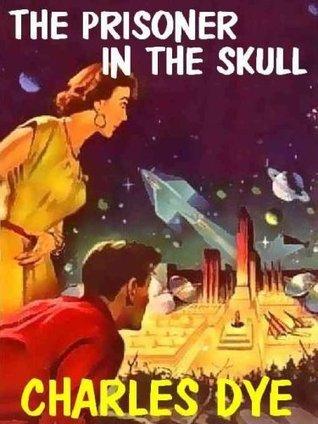 Prisoner In The Skull  by  Charles Dye