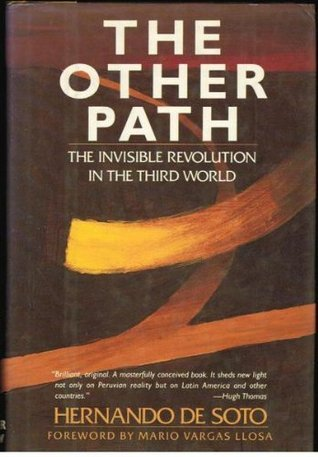 The Other Path: The Invisible Revolution in the Third World  by  Hernando de Soto