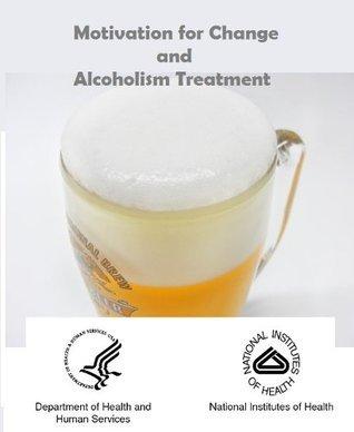 Motivation for Change and Alcoholism Treatment Lori E. Bellino