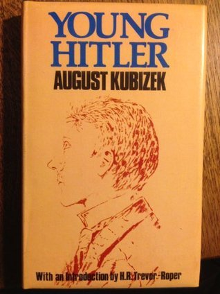 Young Hitler: The Story Of Our Friendship August Kubizek