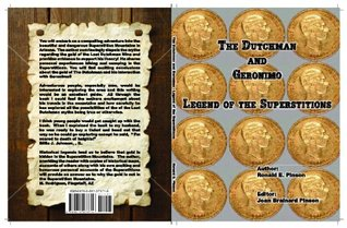 The Dutchman and Geronimo  Legend of the Superstitions Ronald Pinson