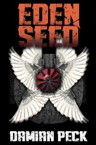 Eden Seed (Book One of the Seraphim Series) Damain Peck