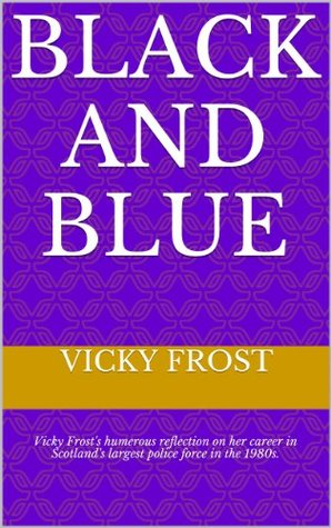 Black and Blue Vicky Frost