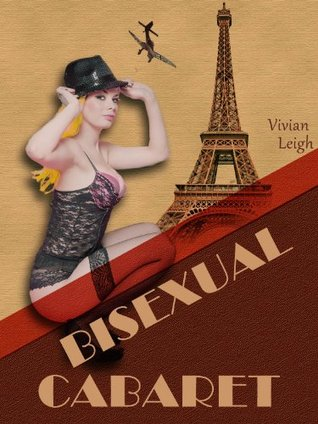 Bisexual Cabaret  by  Vivian Leigh