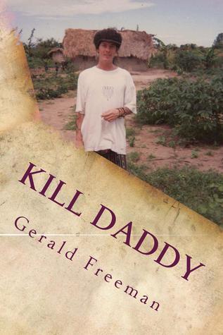Kill Daddy  by  Gerald Freeman