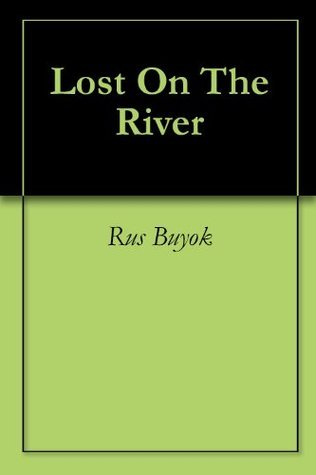 Lost On The River Rus Buyok