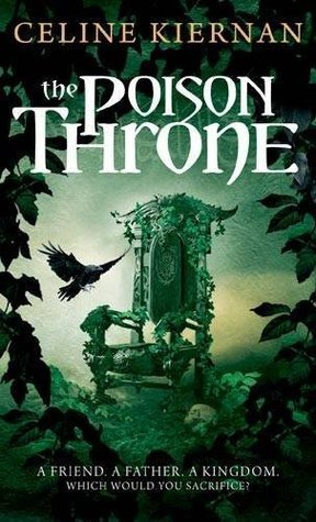 The Poison Throne: The Moorehawke Trilogy: Book One  by  Celine Kiernan