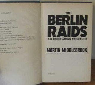 The Berlin Raids: 2r.A.F. Bomber Command Winter 1943/44  by  Martin Middlebrook