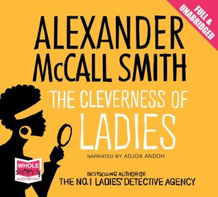 The Cleverness of Ladies (Unabridged Audiobook) Alexander McCall Smith