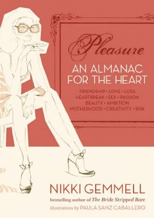 Pleasure: An Almanac for the Heart Nikki Gemmell