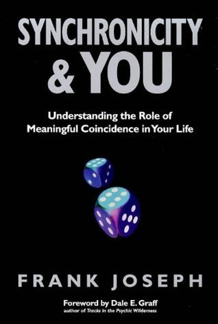 Synchronicity And You Understanding The Frank Joseph