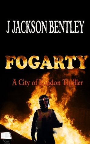 Fogarty (City of London, #3)  by  J. Jackson Bentley