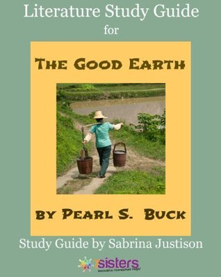 The Good Earth - Literature Study Guide  by  Sabrina Justison