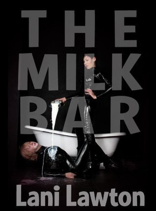 The Milk Bar - Short Erotica Lani Lawton
