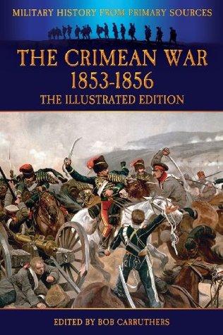The Crimean War 1853-1856 - The Illustrated Edition  by  Edward Bruce Hamley