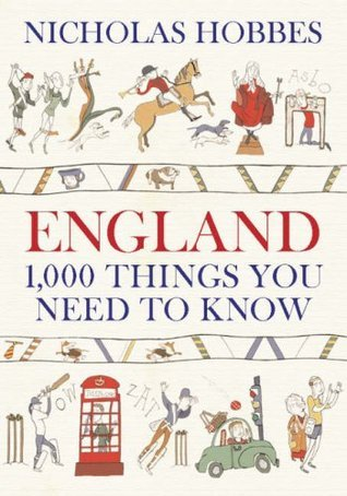 England: 1000 Things You Need to Know  by  Nicholas Hobbes