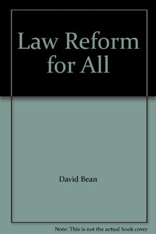 Law Reform for All  by  David Bean