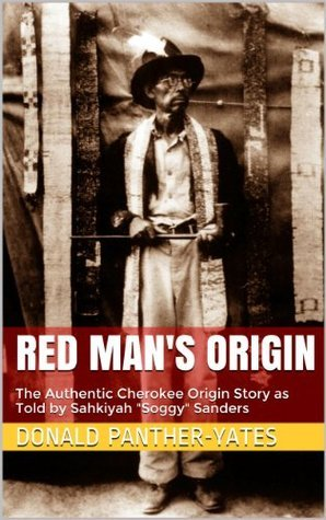 Red Mans Origin (Cherokee Chapbooks)  by  Donald Panther-Yates