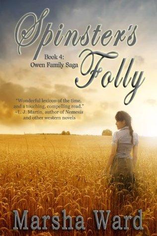 Spinsters Folly (The Owen Family Saga) Marsha Ward