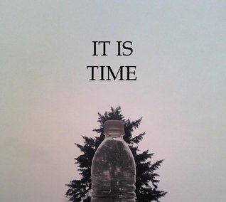 It Is Time  by  G. Joshua Emm