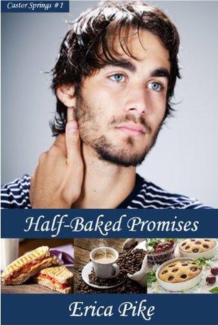 Half-Baked Promises Erica Pike