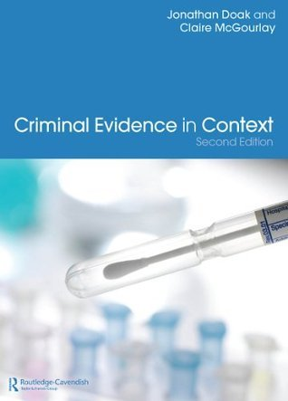 Criminal Evidence in Context: Volume 2 Jonathan Doak