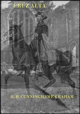 Cruz Alta R.B. Cunninghame Graham
