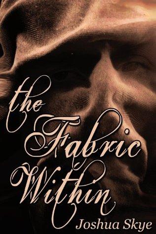 The Fabric Within Joshua Skye