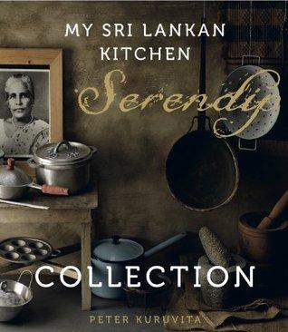 Serendip: My Sri Lankan Journey: My Sri Lankan Kitchen  by  Peter Kuruvita
