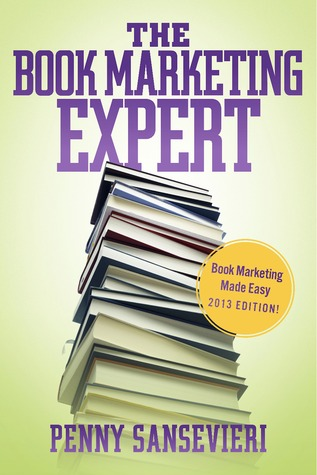 The Book Marketing Expert: Book Marketing Made Easy 2013 edition! Penny C. Sansevieri