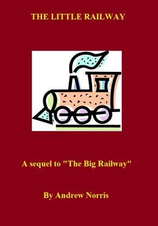 The Little Railway Andrew Norris
