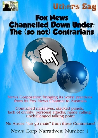 Fox News Channelled Down Under:: The (so not) Contrarians  by  Uthers Say