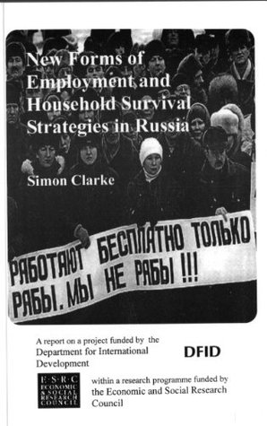 New Forms of Employment and Household Survival Strategies in Russia Simon Clarke