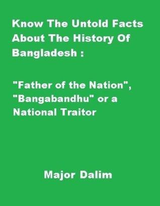 Father of the Nation, Bangabandhu or a National Traitor Major Dalim