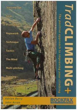 TradClimbing: The Positive Approach to Improving Your Climbing  by  Adrian Berry