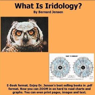 What is Iridology Bernard Jensen