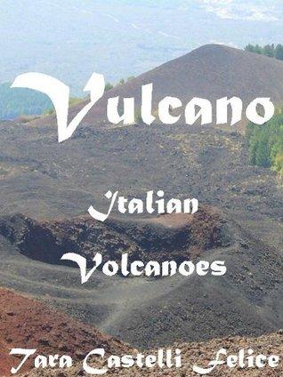Vulcano, Italian Volcanoes Tara Castelli Felice