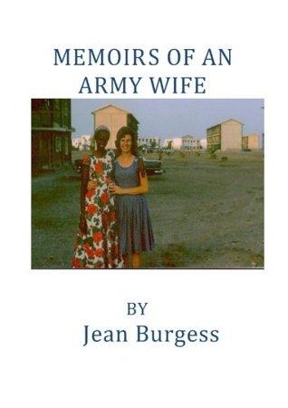 Memoirs of an Army Wife Jean Burgess