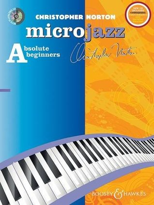 Microjazz for Absolute Beginners - (repackaged edition with CD) - Graded piano pieces and exercises in popular styles - Microjazz series - for piano - (previously called level 1) (BH 12256)  by  Christopher Norton