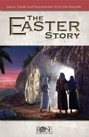 The Easter Story  by  Rose Publishing