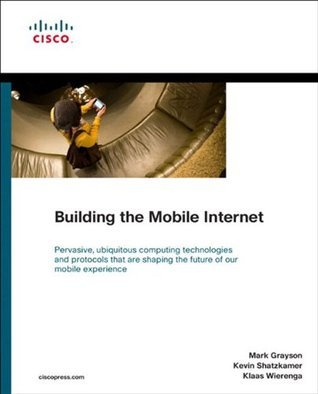 Building the Mobile Internet (Networking Technology) Mark Grayson