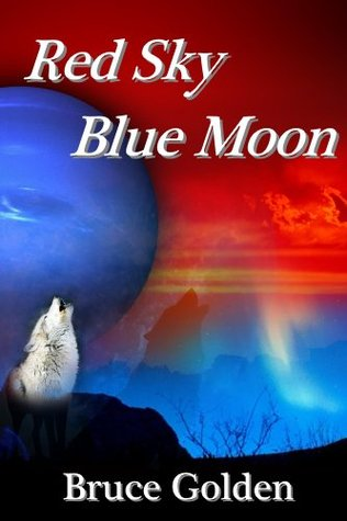 Red Sky, Blue Moon  by  Bruce Golden