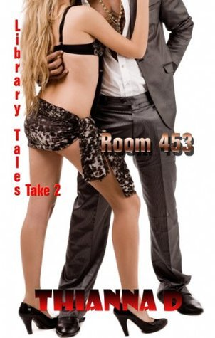 Room 453 (Library Tales, #2)  by  Thianna D.