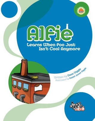 Alfie: Learns When Poo Just Isnt Cool Anymore  by  Dave Diggle