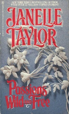 Passions Wild And Free  by  Janelle Taylor