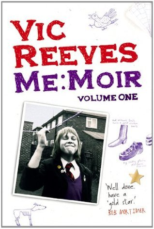 Me Moir - Volume One: v. 1  by  Vic Reeves